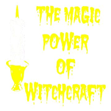 Magic Power of Witchcraft t shirt by vanitees5211