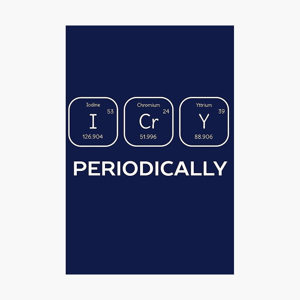 Funny Science Chemistry Pun  Photographic Print