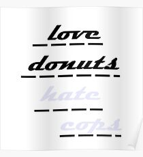 love donuts hate cops Poster