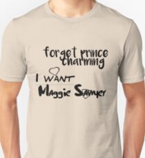 Forget Prince Charming, I want Maggie Sawyer  Unisex T-Shirt