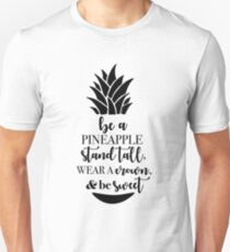 pineapple quote Unisex T-Shirt