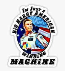 Im just a just a big harry american winning machine Sticker