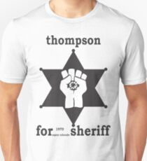 HUNTER S THOMPSON FOR SHERIFF aspen 1970 bukowski gonzo fear loathing Unisex T-Shirt