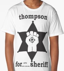 HUNTER S THOMPSON FOR SHERIFF aspen 1970 bukowski gonzo fear loathing Long T-Shirt