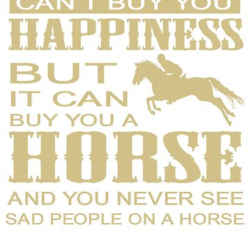 Horse Riding Racing Equestrian Can't buy you happiness by rivanShop