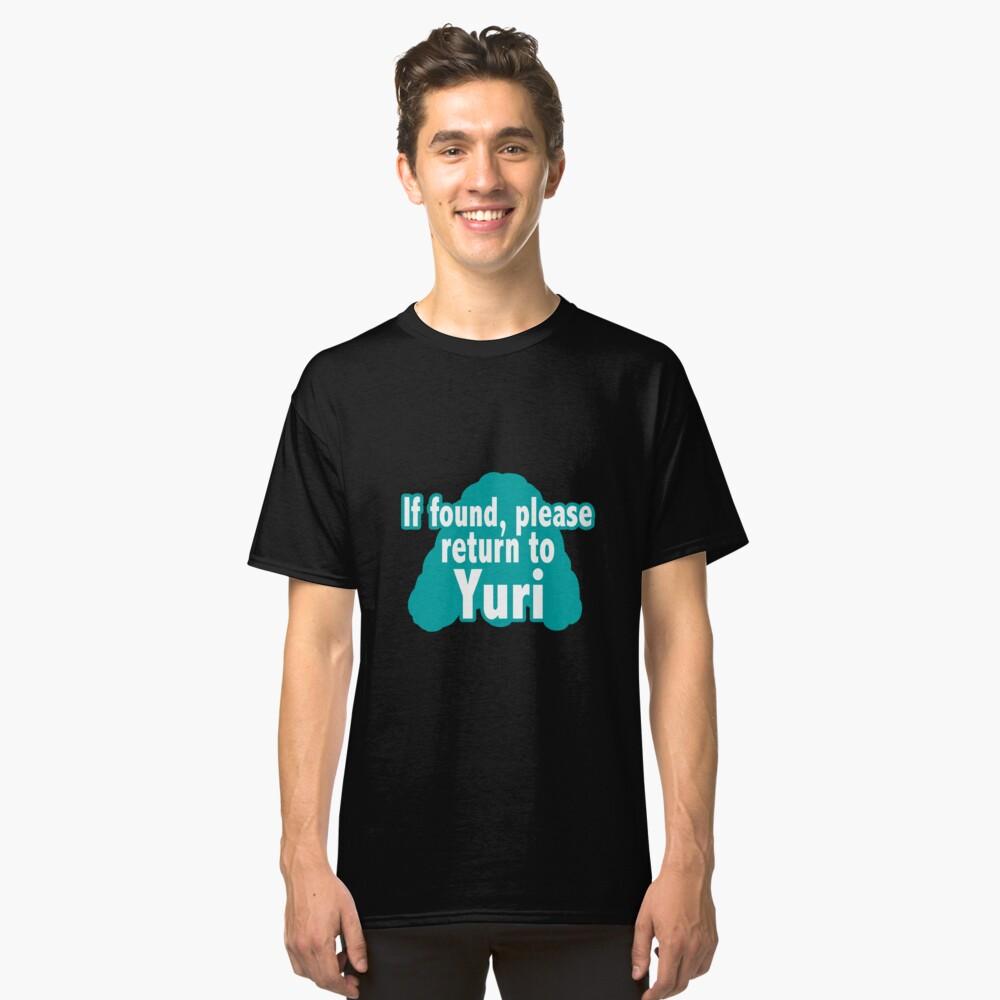 Yuri On Ice - If found return to Yuri Classic T-Shirt Front