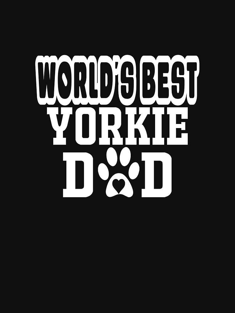 World's Best Yorkie Dad Dog Lover by matt76c