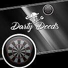 Darty Deeds Darts Team by mydartshirts