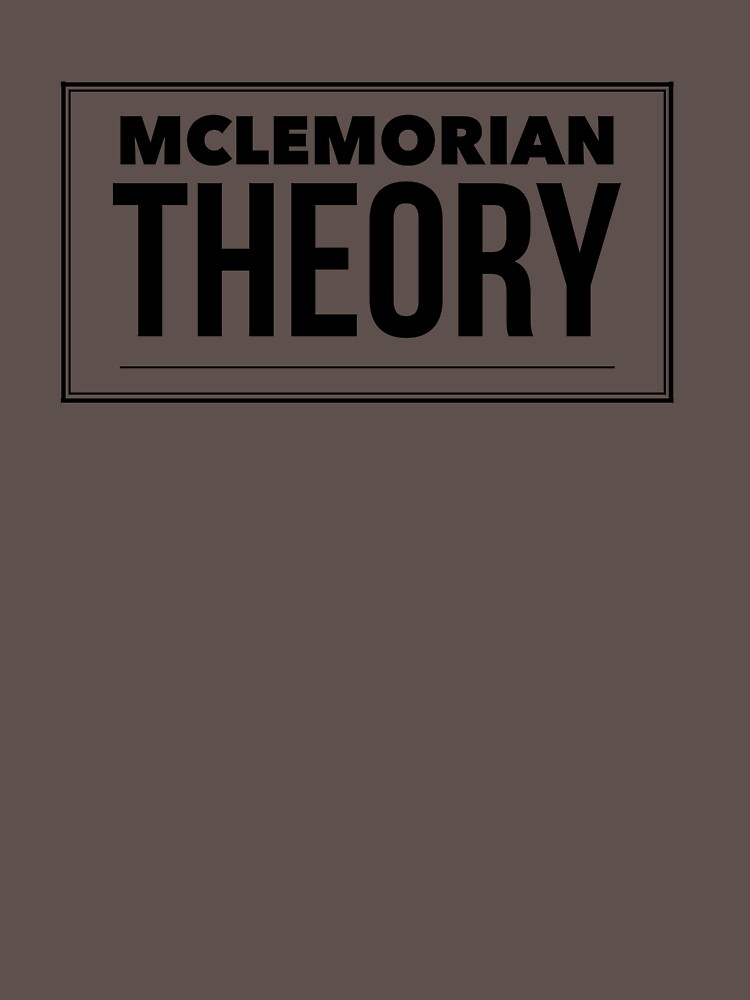 Mclemorian Theory - All boxed in by tees4gees