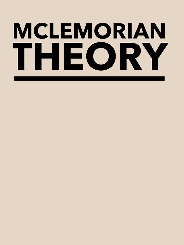 Mclemorian Theory- Underline by tees4gees