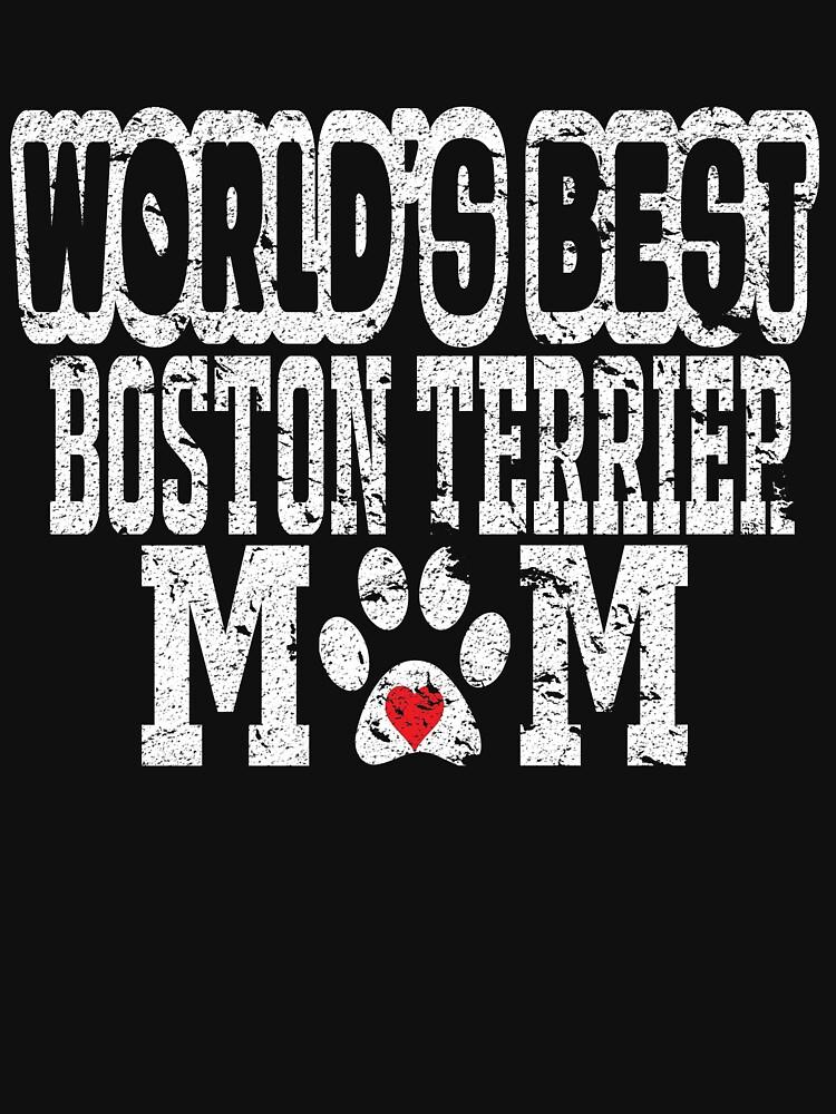 World's Best Boston Terrier Mom Distressed by matt76c