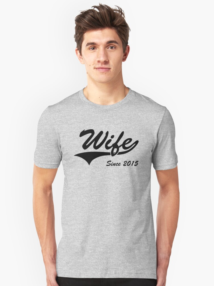 Wife Since 2015 Unisex T-Shirt Front