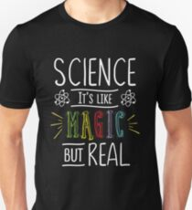 Science It's Like Magic But Real Scientist T-shirt T-Shirt