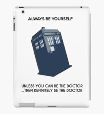 Be The Doctor! iPad Case/Skin