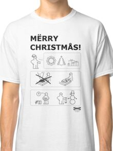 How To Have A Merry Christmas Classic T-Shirt