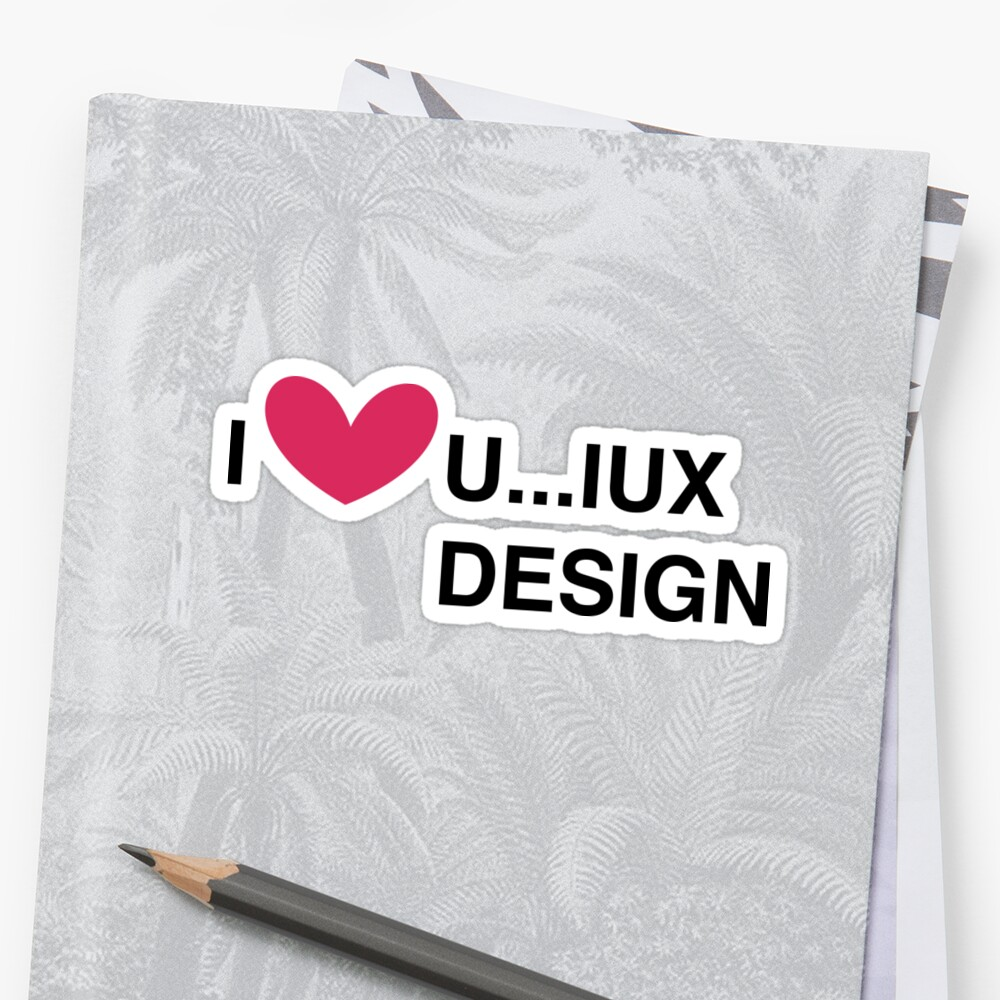 I ❤ U...IUX DESIGN by uyenvickyvo