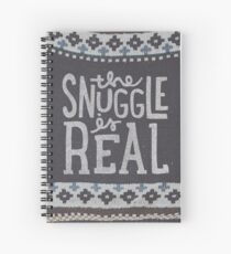 the SNUGGLE is REAL Spiral Notebook
