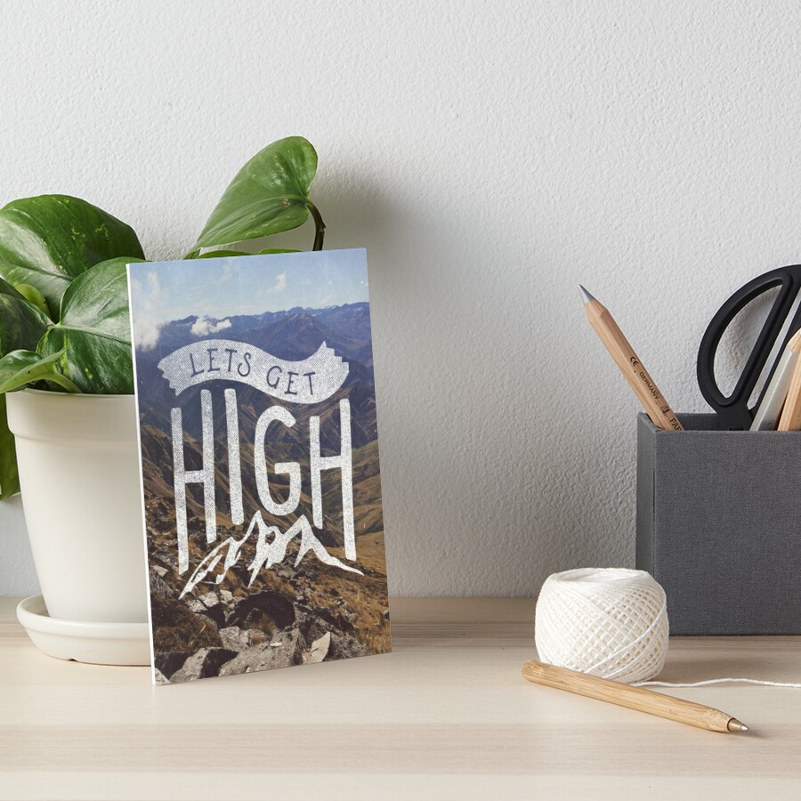 Lets Get High by cabinsupplyco