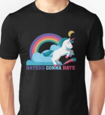 Haters gonna hate - Funny Unicorn Rainbow  T-Shirt