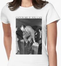 Jacques Chirac - Catch Me If You Can Womens Fitted T-Shirt