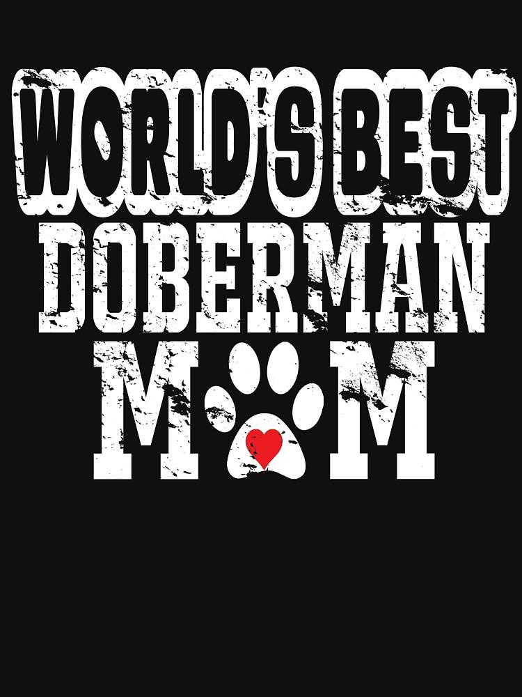 World's Best Doberman Mom Dog Lover Distressed by matt76c