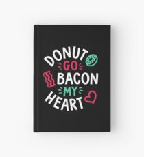Donut Go Bacon My Heart Hardcover Journal