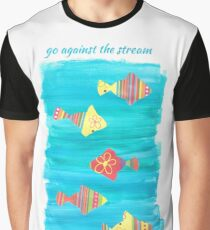 go against the stream Graphic T-Shirt