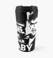Evil Dead - Ash - Gimme Some Sugar, Baby Travel Mug