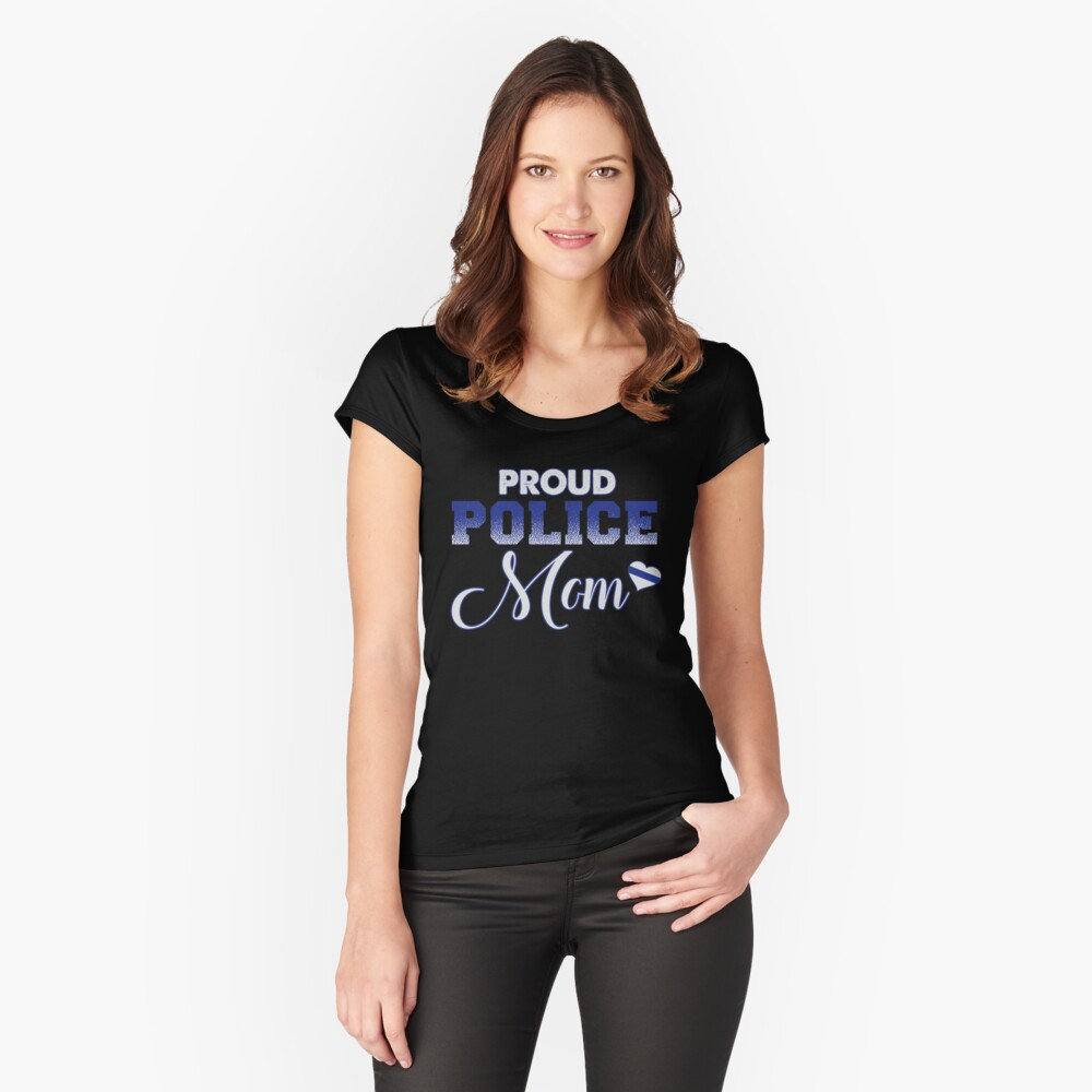 PROUD POLICE MOM SUPER CUTE WAY TO BRAG Women's Fitted Scoop T-Shirt Front