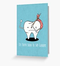Dentist office greeting cards redbubble tooth series its tooth soon to say goodbye greeting card m4hsunfo