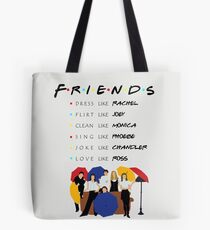 Be like Friends • TV show Tote Bag