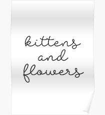 Kittens and flowers Poster