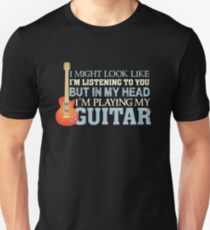 In my head I'm playing guitar - funny quote guitarist T-Shirt