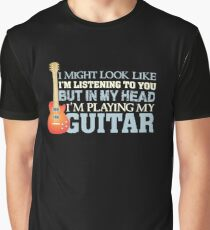 In my head I'm playing guitar - funny quote guitarist Graphic T-Shirt
