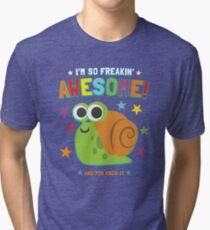 I'm Freakin' Awesome Snail Tri-blend T-Shirt