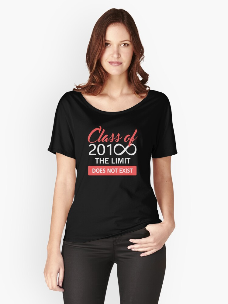 Class of 2018 - The Limit Does Not Exist Women's Relaxed Fit T-Shirt Front