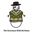 The Snowman With No Name by byway