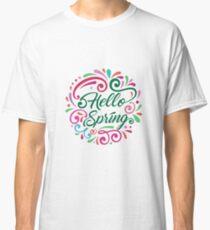 Hello Spring Classic T-Shirt