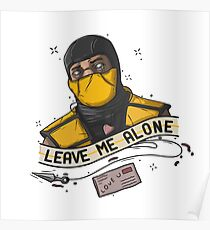 Scorpion - Mortal Kombat — Leave Me Alone Poster