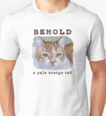 Behold, a Pale Orange Cat  Unisex T-Shirt
