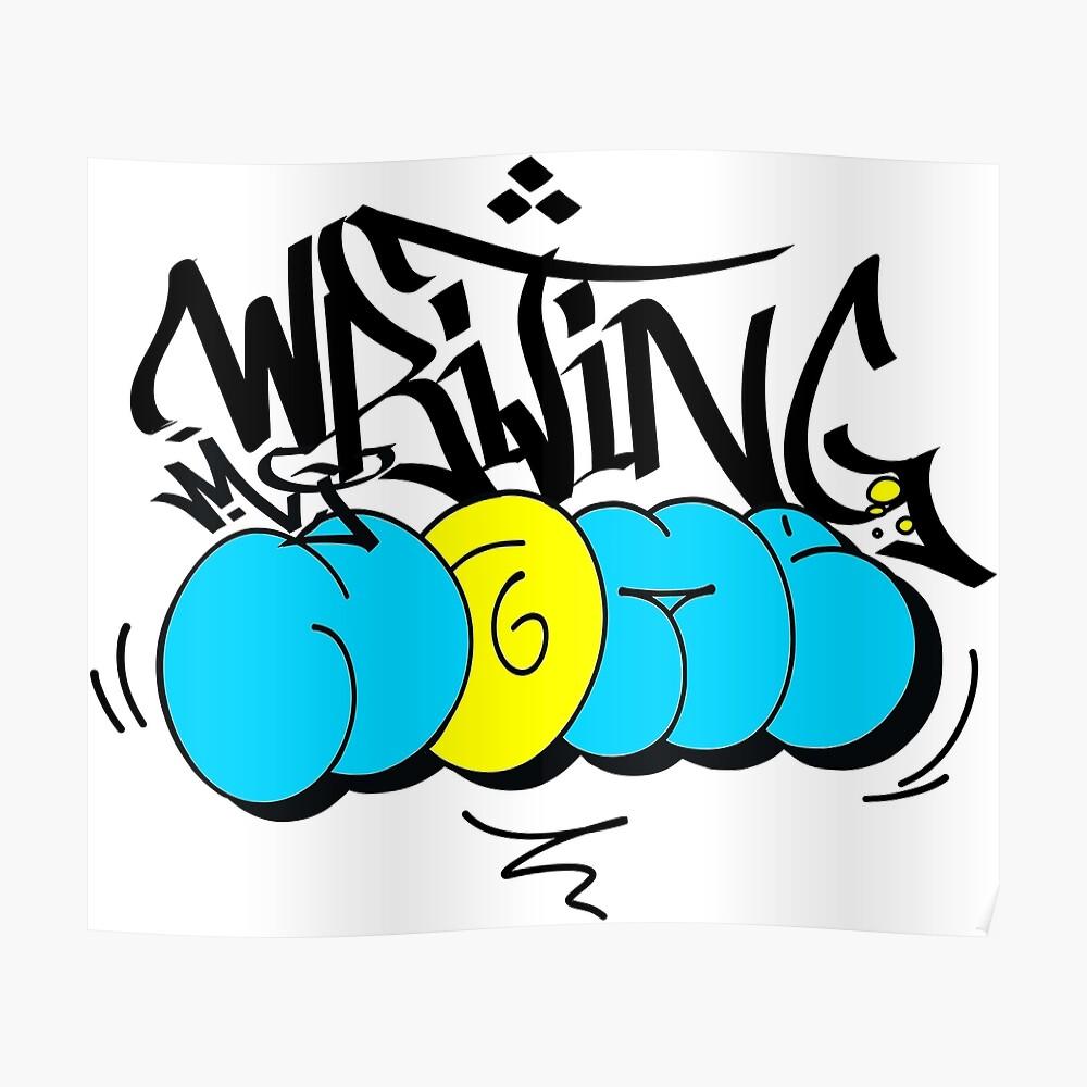 Schreiben meines Namens - Graffiti Bombardierungsart Poster