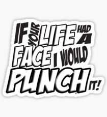 Scott Pilgrim Vs the World If your life had a face I would punch it! version 3 Sticker
