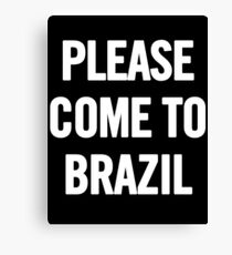 Please Come To Brazil T Shirt (White) T-Shirt Canvas Print
