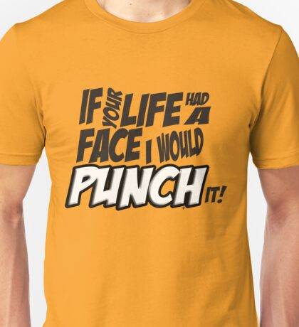 Scott Pilgrim Vs the World If your life had a face I would punch it! T-Shirt