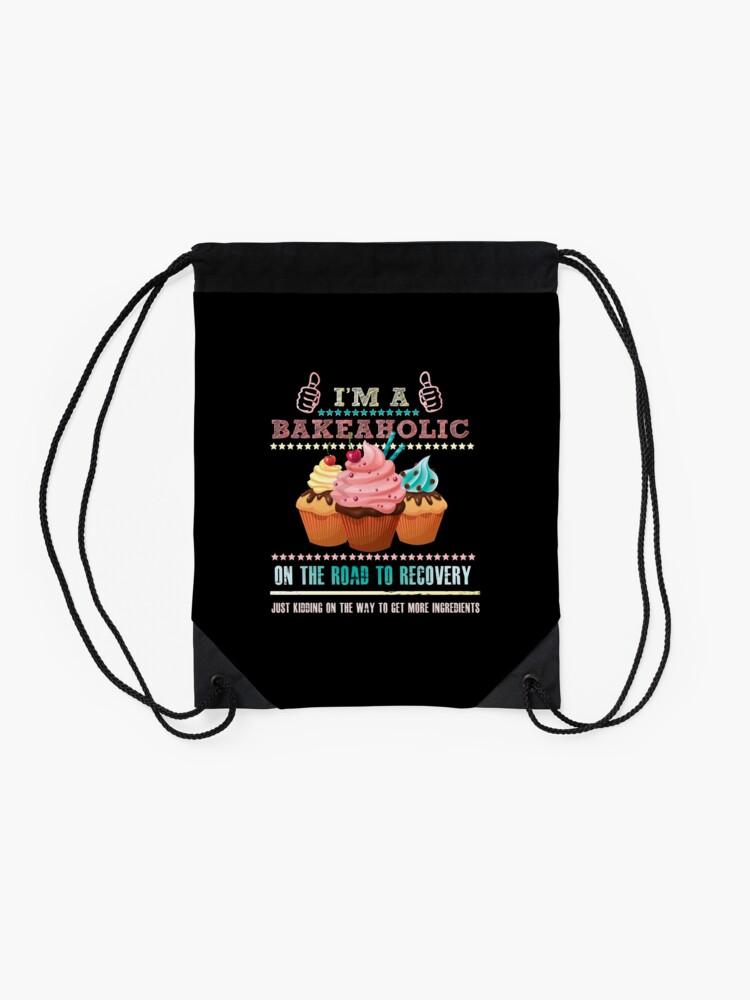 Alternate view of I'm a Bakeaholic - Funny Humor Baking Baker  Drawstring Bag