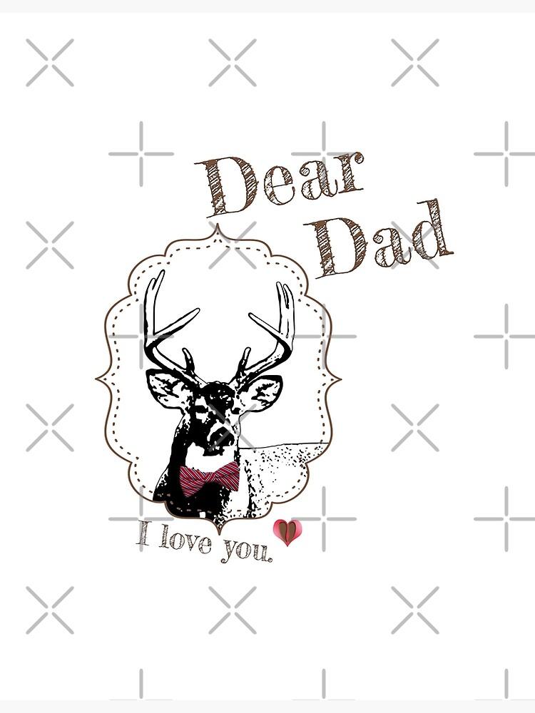 Deer Dad - I love my dear family by LittleMissTyne