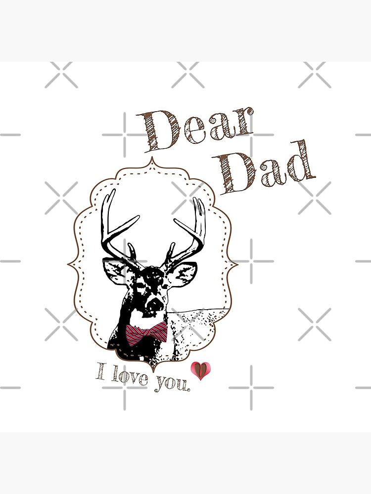 Deer Dad - I love my dear family by LittleMissTyne