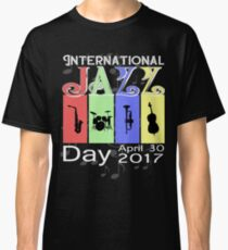 International Jazz Day 2017 Classic T-Shirt
