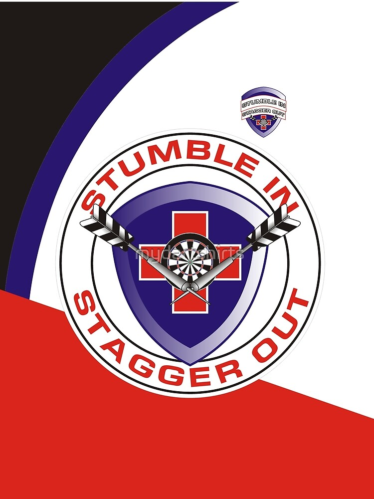 Stumble In Stagger Out Darts Team by mydartshirts
