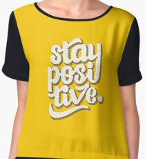 Stay Positive - Hand Lettering Retro Type Design Chiffon Top